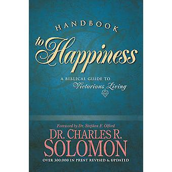 Handbook to Happiness (Revised edition) by Charles R. Colomon - 97808