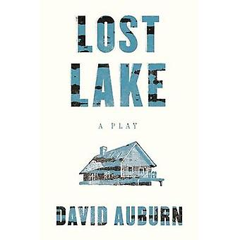 Lost Lake - A Play by David Auburn - 9780865478367 Book