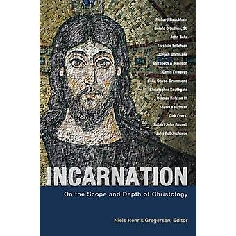 Incarnation - On the Scope and Depth of Chrisology by Niels Henrik Gre