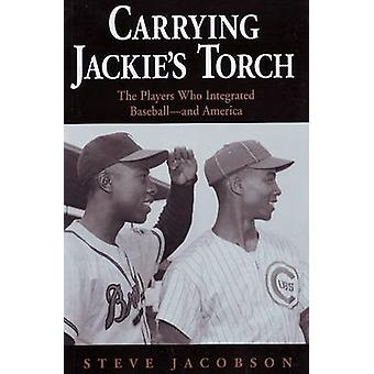 Carrying Jackie's Torch - The Players Who Integrated Baseball - And Am