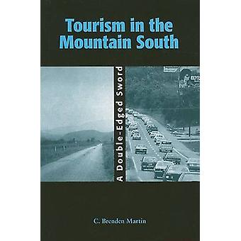 Tourism in the Mountain South - A Double-Edged Sword by C Brenden Mart