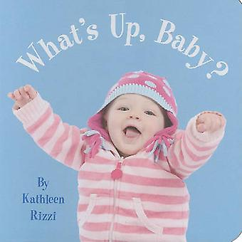 What's Up - Baby? by Kathleen Rizzi - 9781595722683 Book