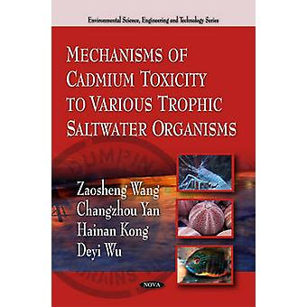 Mechanisms of Cadmium Toxicity to Various Trophic Saltwater Organisms