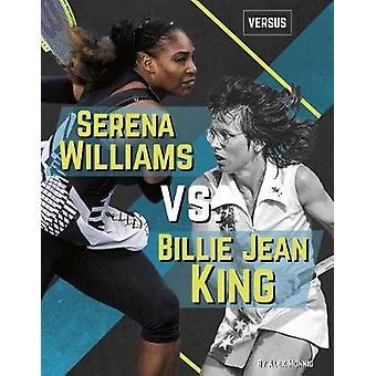 Versus - Serena Williams vs Billie Jean King by Versus - Serena William