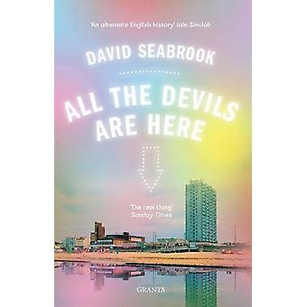 All The Devils Are Here by David Seabrook - 9781783784332 Book