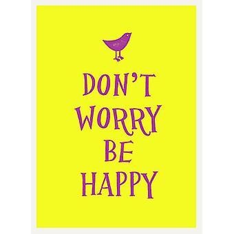Ne vous inquiétez pas-être heureux-9781849536882 livre