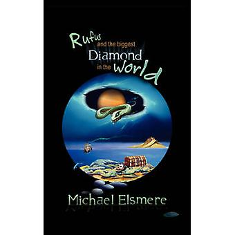 Rufus and the Biggest Diamond in the World by Michael Elsmere - 97819