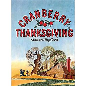 Cranberry Thanksgiving by Wende Devlin - Harry Devlin - 9781930900639