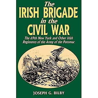 De Ierse Brigade in de burgeroorlog: de 69e New York en andere Ierse regimenten van het Army of the Potomac