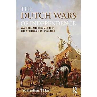 الحروب الهولندية في حرب الاستقلال والتجارة في هولندا 15701680 من T لايزل & هارت
