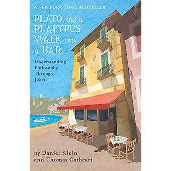 Plato and a Platypus Walk into a Bar by Daniel Klein & Thomas Cathcart