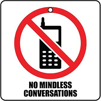 No Mindless Conversations Car Air Freshener