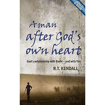 A Man After God's Own Heart: God's relationship with David and with you (Paperback) by Kendall R. T.