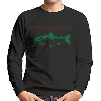 Im Still With The Same Old Trout Men's Sweatshirt