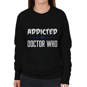 Addicted To Doctor Who Women's Sweatshirt