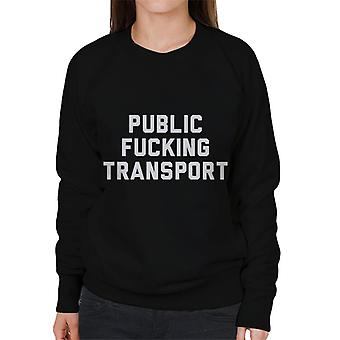 Public Fucking Transport Women's Sweatshirt