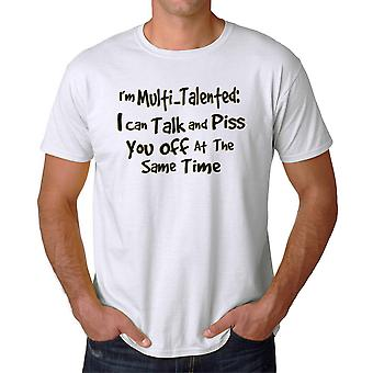 I'm Multi-Talented: I Can Talk And Piss You Off Graphic Men's White T-shirt