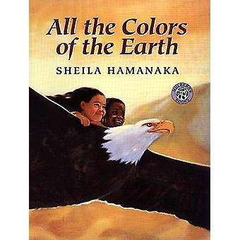 All the Colors of the Earth (New edition) by Sheila Hamanaka - Sheila