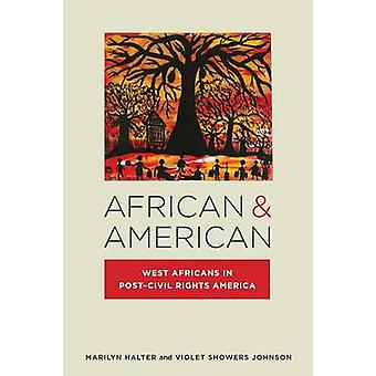 African & American - West Africans in Post-Civil Rights America by Mar