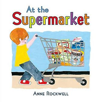 At the Supermarket by Anne Rockwell - 9781627793155 Book