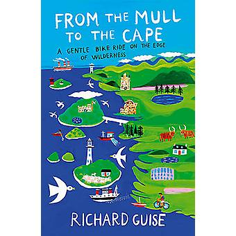 From the Mull to the Cape - A Gentle Bike Ride on the Edge of Wilderne