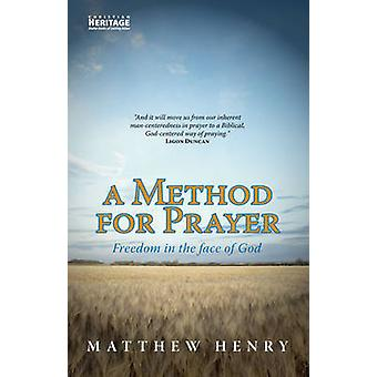 A Method for Prayer (New edition) by Matthew Henry - Ligon Duncan III