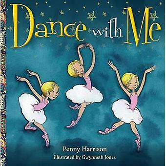 Dance with Me by Gwynneth Jones - Penny Harrison - 9781925335231 Book