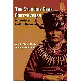 The Standing Bear Controversy - Prelude to Indian Reform by Valerie Sh