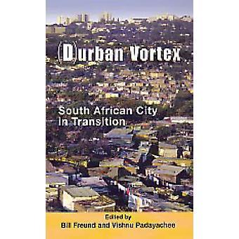 (D)Urban Vortex - South African City in Transition by Bill Freund - Vi