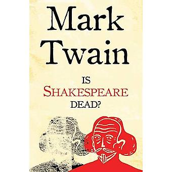 Is Shakespeare Dead? by Mark Twain - 9781847495990 Book