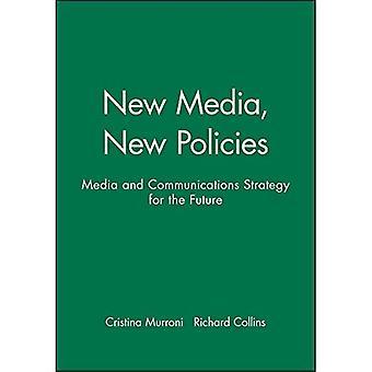 Nouveaux médias, nouvelles politiques: Les médias et stratégie de communication pour l'avenir
