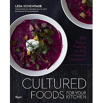Cultured Foods for Your Kitchen: Putting Fermented Foods at the Center of the Plate