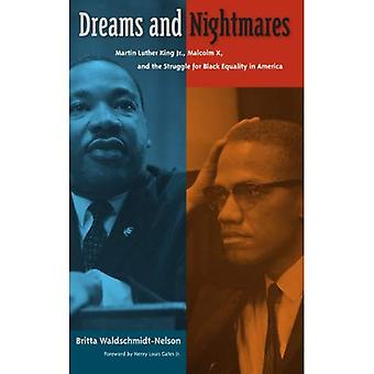 Dreams and Nightmares: Martin Luther King, JR., Malcolm X, and the Struggle for Black Equality in America