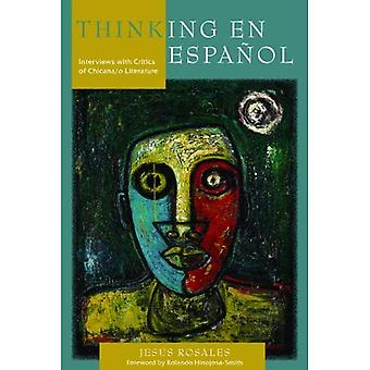 Thinking en espao?ol: Interviews with Critics of Chicana/o Literature