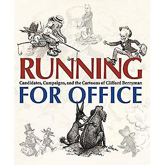 Running for Office: Candidates, Campaigns, and the Cartoons of Clifford Berryman
