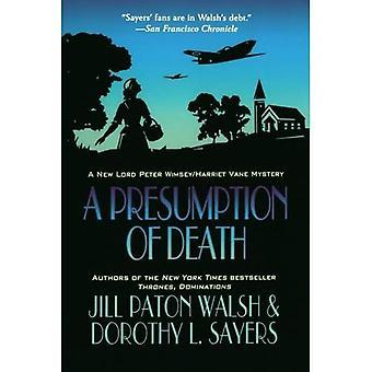 En presumtion om döden: en ny Lord Peter tankspridd/Harriet Vane mysterium
