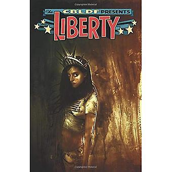CBLDF Presents: Liberty (The Cbldf Presents)