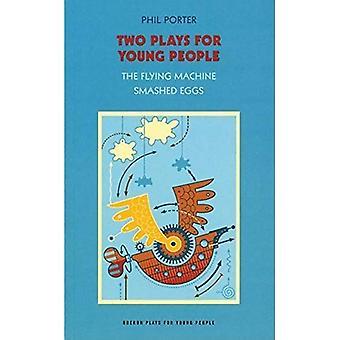 Deux pièces pour les jeunes: la Machine volante, cassé des oeufs (Oberon joue pour les jeunes)