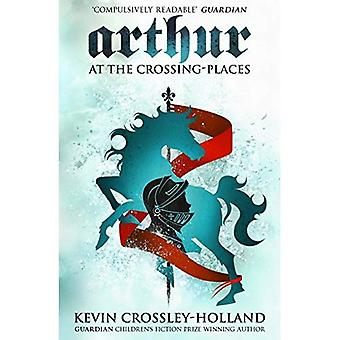 At the Crossing-Places: Arthur 2 (Arthur)
