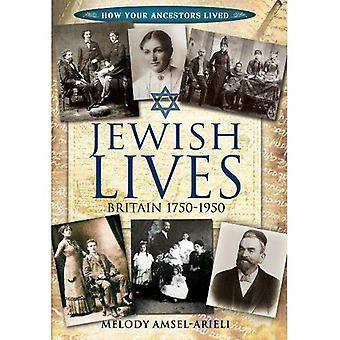 Jewish Lives: Britain 1750-1950 (How Our Ancestors Lived)