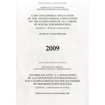 Toepassing van het Internationaal Verdrag inzake de uitbanning van alle vormen van rassendiscriminatie: (Georgia v. Russische Federatie) volgorde van 11...... Adviezen en Orders, 2009)