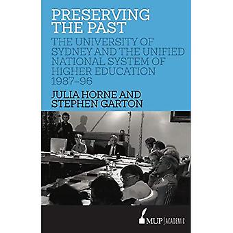 Preserving the Past: The University of Sydney and the Unified National System� of Higher Education, 1987-96