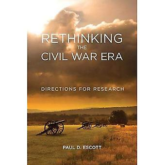 Rethinking the Civil War Era: Directions for Research (New Directions in� Southern History)