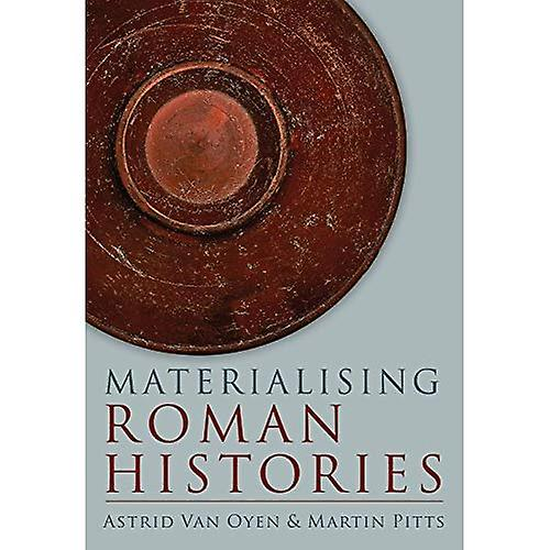 Materialising Rohomme Histories (University of Cambridge Museum of Classical Archaeology Monograph)