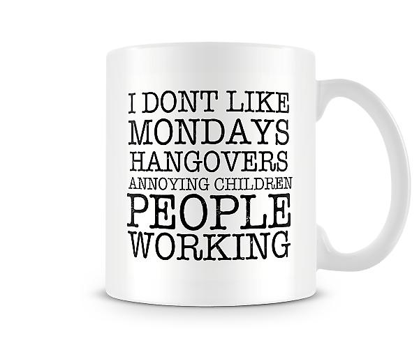 I Don't Like Mondays Hangovers.. Mug