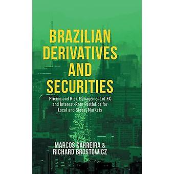 Brazilian Derivatives and Securities by Marcos C. S. Carreira & Richard J. Brostowicz