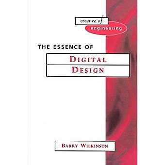 The Essence of Digital Design by Wilkinson & Barry