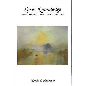 Loves Knowledge Essays on Philosophy and Literature by Nussbaum & Martha Craven