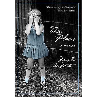 Thin Places A Memoir by DeMuth & Mary E.