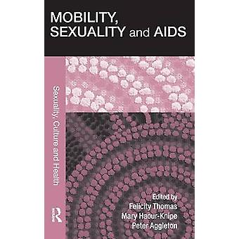 Mobility Sexuality and AIDS by Thomas & Felicity